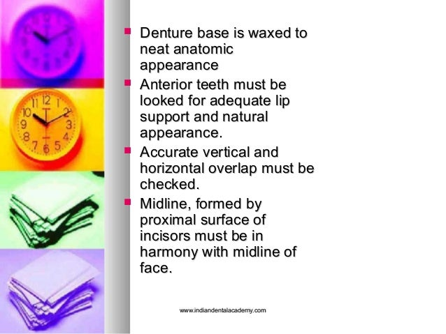  Denture base is waxed toDenture base is waxed to neat anatomicneat anatomic appearanceappearance  Anterior teeth must b...