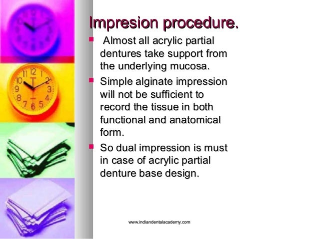 Impresion procedure.Impresion procedure.  Almost all acrylic partialAlmost all acrylic partial dentures take support from...