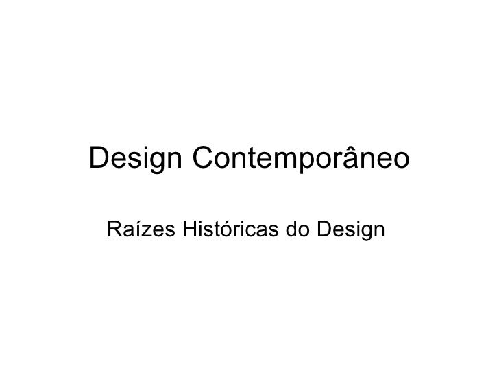 Design Contemporâneo Raízes Históricas do Design