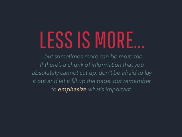 Less Is More.Less Is More But Sometimes