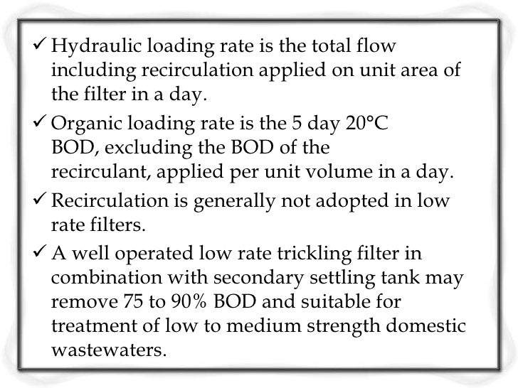  The high rate trickling filter, single stage or two  stage are recommended for medium to relatively  high strength domes...