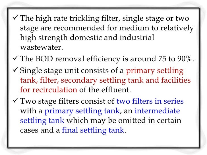 Process Design Generally trickling filter design is based on  empirical relationships to find the required filter  volume...