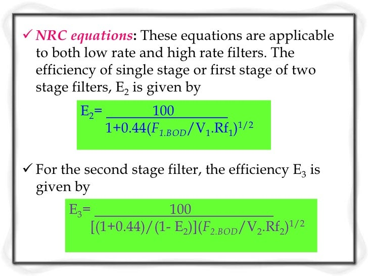 where E2= % efficiency in BOD removal of single stage or   first stage of two-stage filterE3=% efficiency of second stage ...