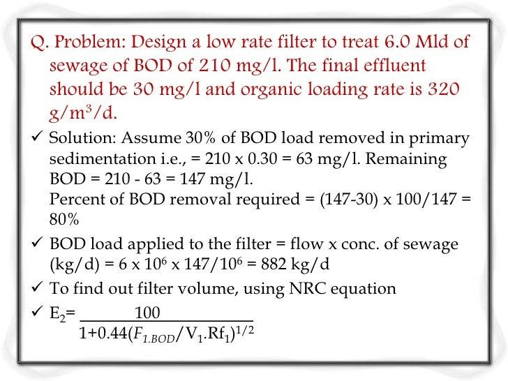  80 =         100          Rf1= 1, (no recirculation)       1+0.44(882/V1)1/2 V1= 2704 m3 Depth of filter = 1.5 m, Filt...