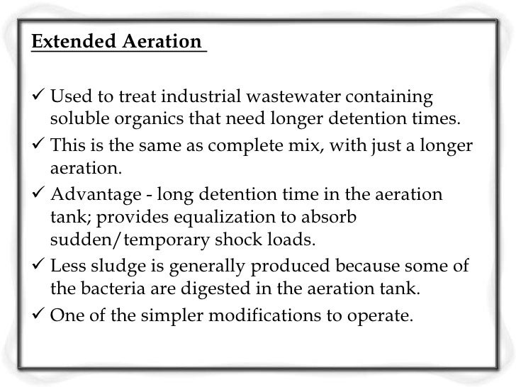  Amount of O2 required and the aeration system will  provide to supply O2 and to support mixing. The quantity of sludge ...