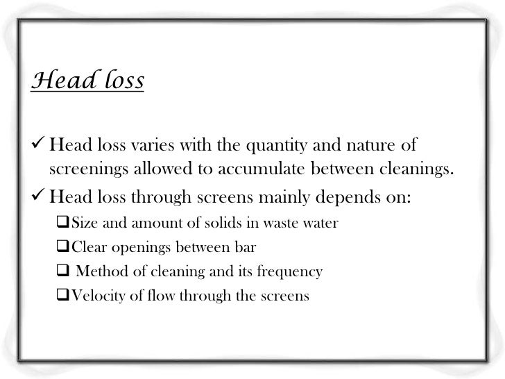 Another formula often used to determine the head loss  through a bar rack is Kirschmers equation:                         ...