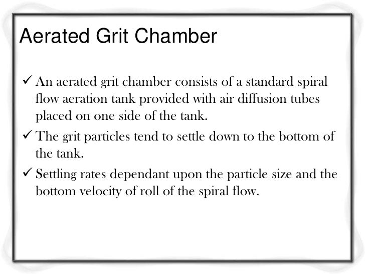 Determination of settling velocityTransition law: The design of grit chamber is based on removal of grit  particles with ...