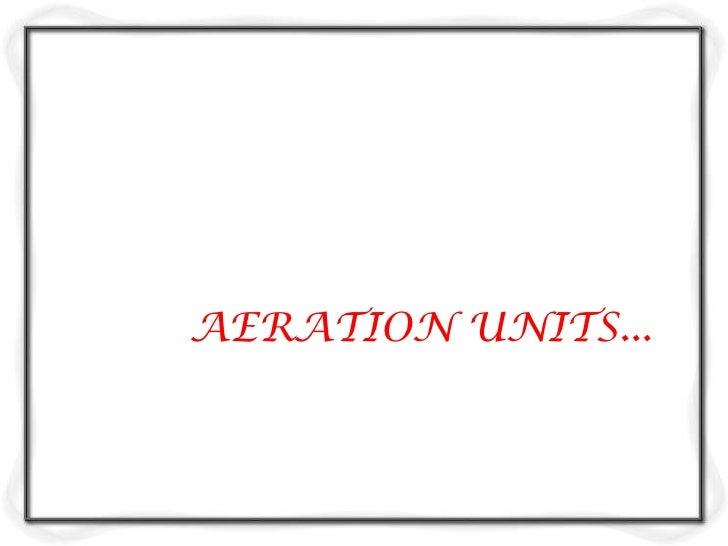 Methods of aerationDiffused aerationSpray aerationTurbine aerationSurface aeration