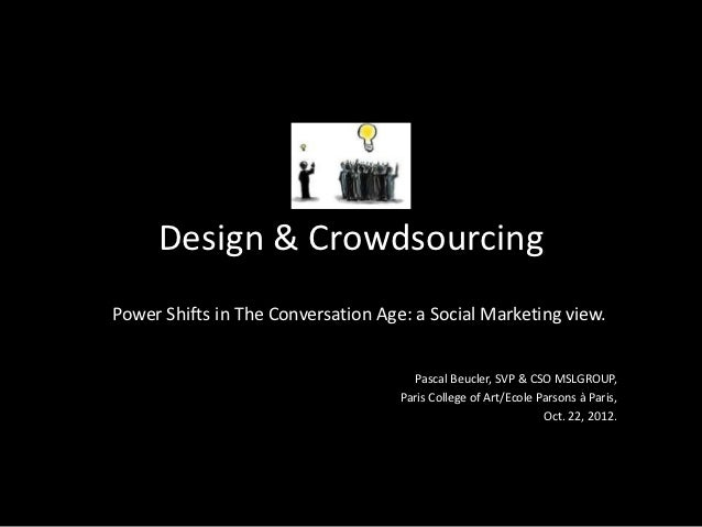 Design & CrowdsourcingPower Shifts in The Conversation Age: a Social Marketing view.                                      ...