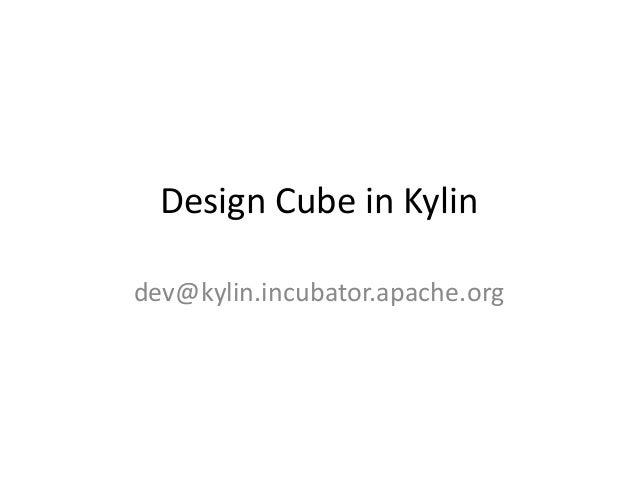 Design Cube in Kylin dev@kylin.incubator.apache.org