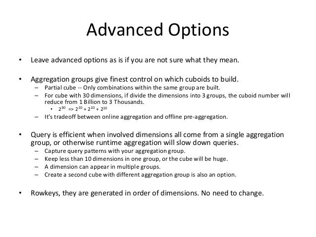 Advanced Options • Leave advanced options as is if you are not sure what they mean. • Aggregation groups give finest contr...