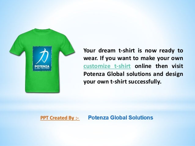 Design customize dream t shirt on your own using online for Customize your t shirt online