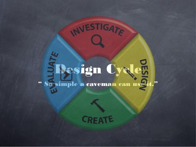 "Design Cycle"" So simple a caveman can use it."""