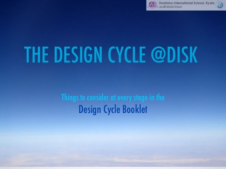 THE DESIGN CYCLE @DISK    Things to consider at every stage in the          Design Cycle Booklet