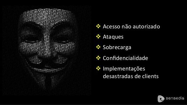 þ Identificar App (?) þ Identificar Usuário (?) þ Identificar Device (?) Identidade e Autorização