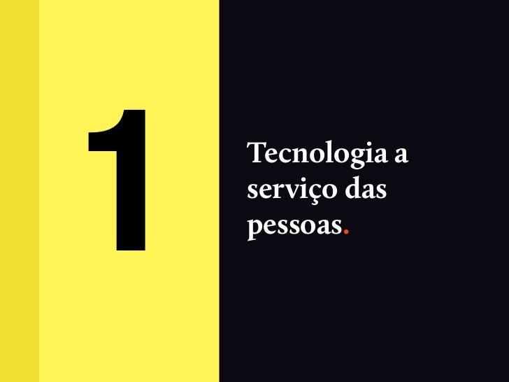 1   Tecnologia a    serviço das    pessoas.