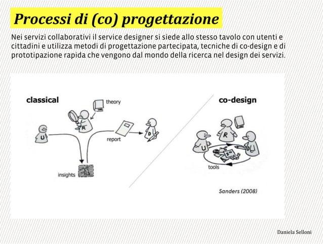 """:0)-%..$',$';-)<'60)/%44""""2$)#%* Nei servizi collaborativi il service designer si siede allo stesso tavolo con utenti e cit..."""