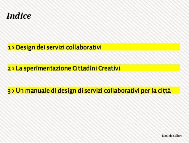 +#,$-% 1 > Design dei servizi collaborativi 2 > La sperimentazione Cittadini Creativi 3 > Un manuale di design di servizi ...