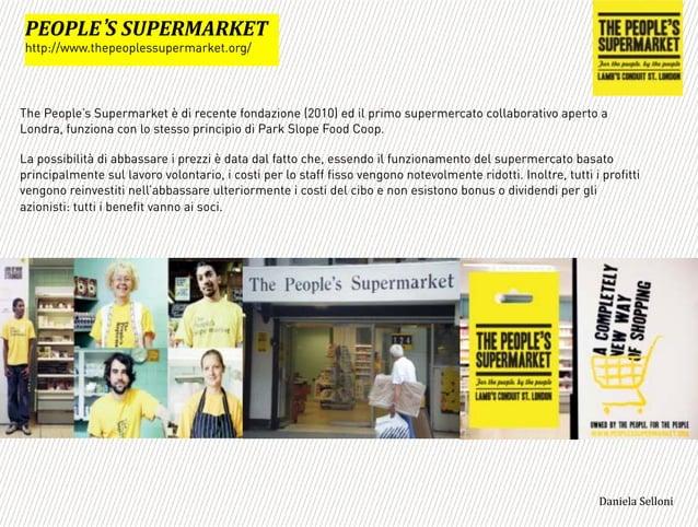 The People's Supermarket è di recente fondazione (2010) ed il primo supermercato collaborativo aperto a Londra, funziona c...