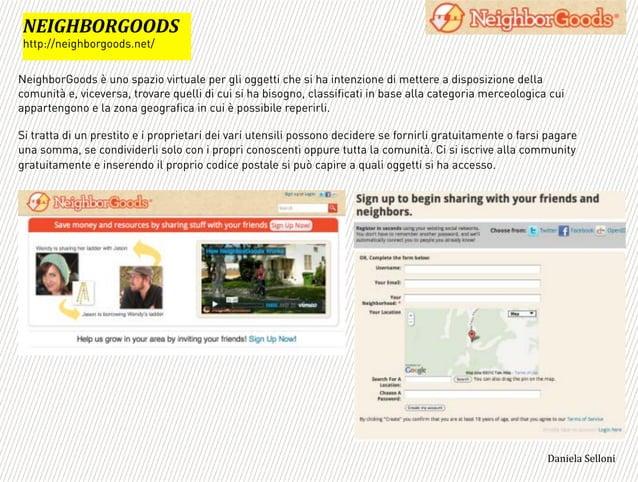 NeighborGoods è uno spazio virtuale per gli oggetti che si ha intenzione di mettere a disposizione della comunità e, vicev...
