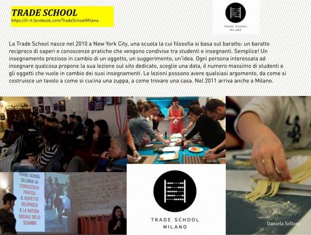 La Trade School nasce nel 2010 a New York City, una scuola la cui filosofia si basa sul baratto: un baratto reciproco di s...