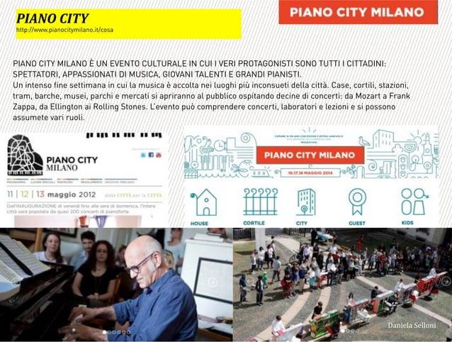 PIANO CITY MILANO È UN EVENTO CULTURALE IN CUI I VERI PROTAGONISTI SONO TUTTI I CITTADINI: SPETTATORI, APPASSIONATI DI MUS...