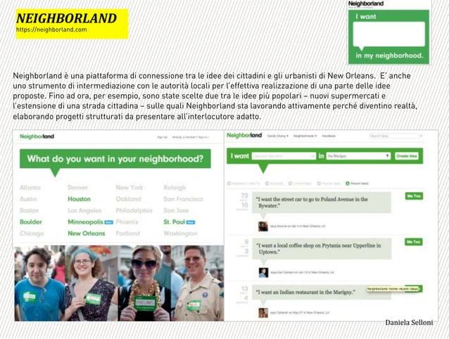 Neighborland è una piattaforma di connessione tra le idee dei cittadini e gli urbanisti di New Orleans. E'!anche uno strum...