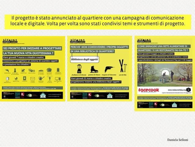 Il sito cittadinicreativi.it raccoglie i report di ogni incontro, permette di scaricare gli strumenti utilizzati e i docum...