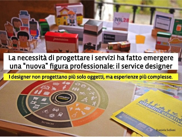 La necessità di progettare i servizi ha fatto emergere una nuova figura professionale: il service designer I designer non p...