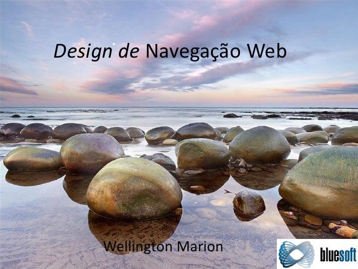 Design de Navegação Web         Wellington Marion