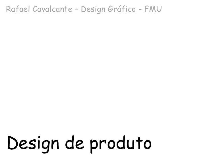 Design de produto Rafael Cavalcante – Design Gráfico - FMU