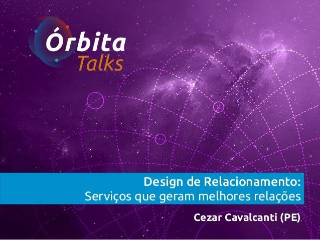 Design de Relacionamento: Serviços que geram melhores relações Cezar Cavalcanti (PE)