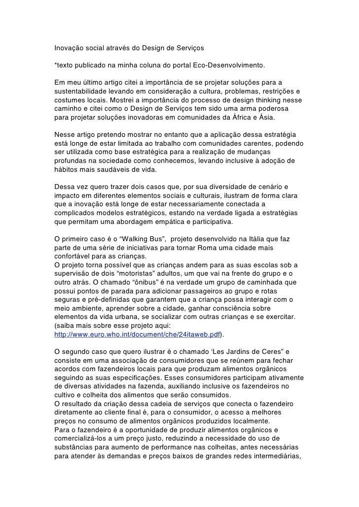 Inovação social através do Design de Serviços  *texto publicado na minha coluna do portal Eco-Desenvolvimento.  Em meu últ...