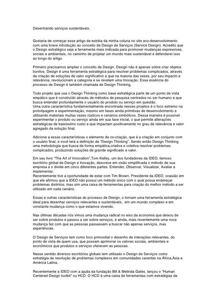 Desenhando serviços sustentáveis.   Gostaria de começar esse artigo de estréia da minha coluna no site eco-desenvolvimento...