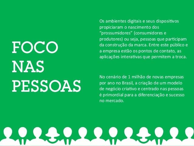 FOCO NAS PESSOAS No  cenário  de  1  milhão  de  novas  empresas   por  ano  no  Brasil,  a  cri...