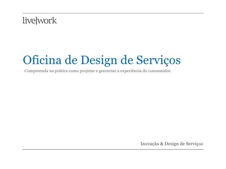 Oficina de Design de Serviços Compreenda na prática como projetar e gerenciar a experiência do consumidor.                ...