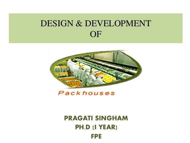 Design & development of Packhouses