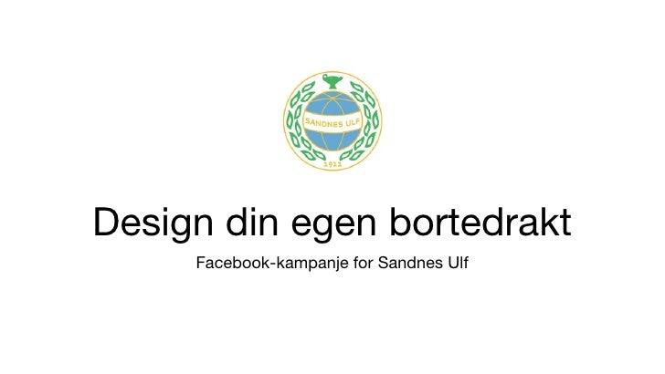 Design din egen bortedrakt     Facebook-kampanje for Sandnes Ulf