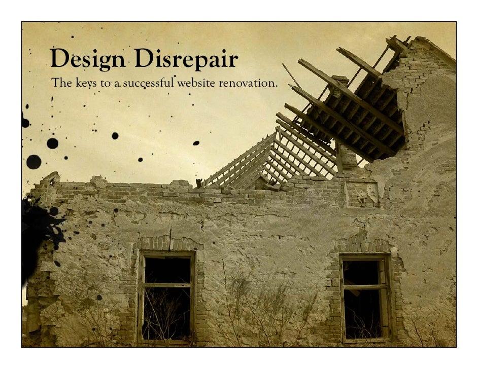 Design Disrepair The keys to a successful website renovation.
