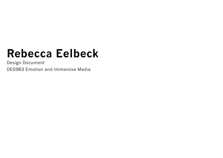Rebecca EelbeckDesign DocumentDE0983 Emotion and Immersive Media