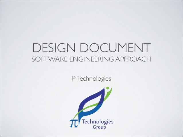 DESIGN DOCUMENT SOFTWARE ENGINEERING APPROACH PiTechnologies