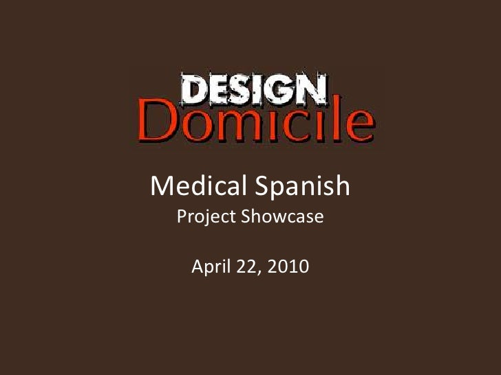 Medical Spanish<br />Project Showcase<br />April 22, 2010<br />