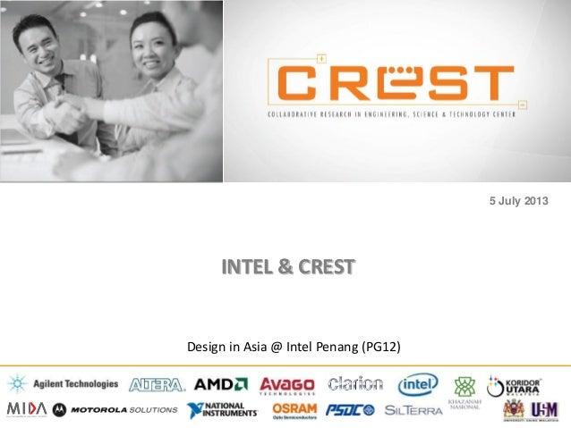 INTEL & CREST 5 July 2013 Design in Asia @ Intel Penang (PG12)