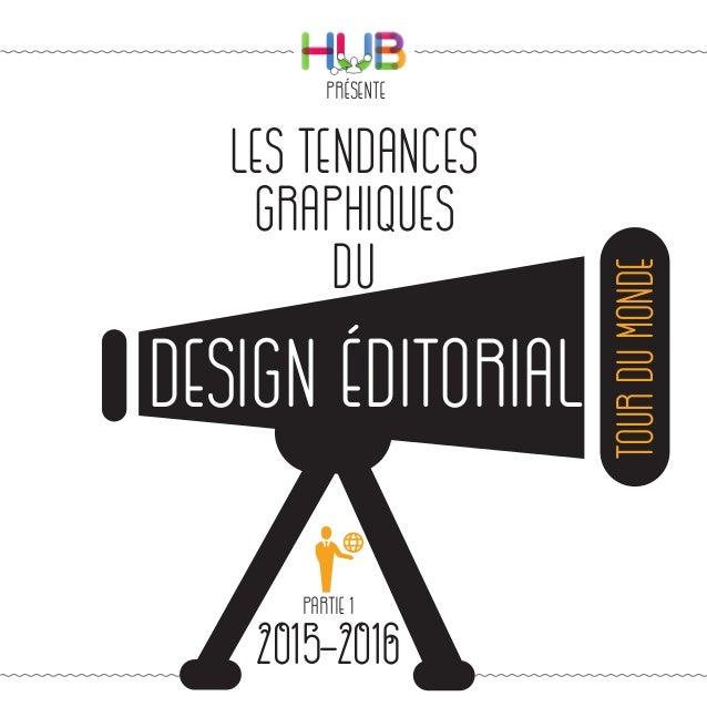 Les tendances graphiques du présente partie 1 design éditorial tourdumonde2015-2016