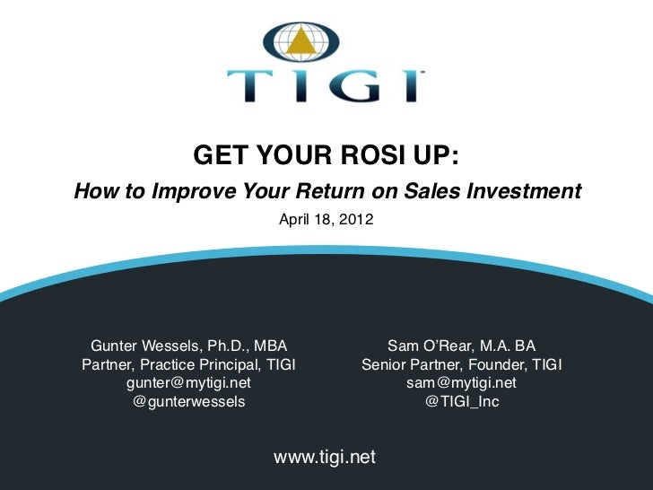GET YOUR ROSI UP:How to Improve Your Return on Sales Investment                              April 18, 2012 Gunter Wessels...