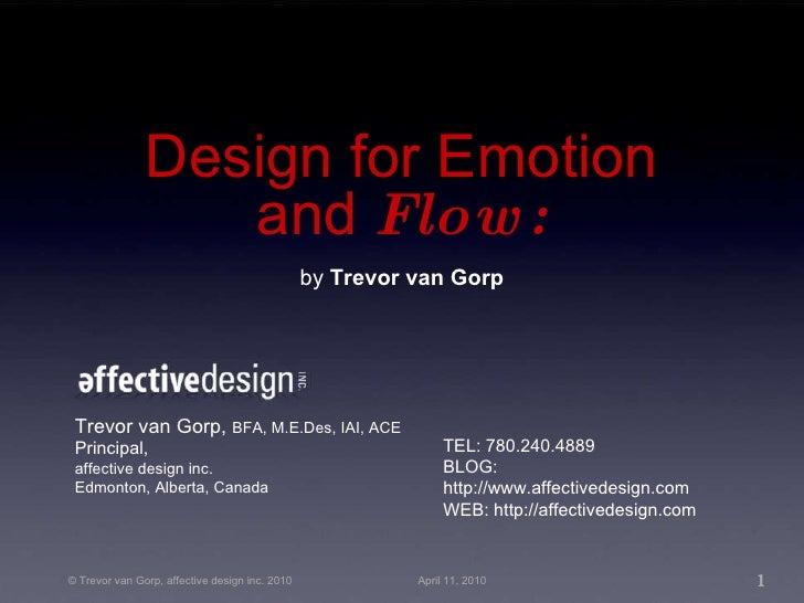 by Trevor van Gorp Trevor van Gorp,  BFA, M.E.Des, IAI, ACE Principal, affective design inc. Edmonton, Alberta, Canada TEL...