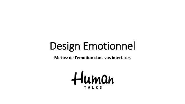 Design Emotionnel Mettez de l'émotion dans vos interfaces