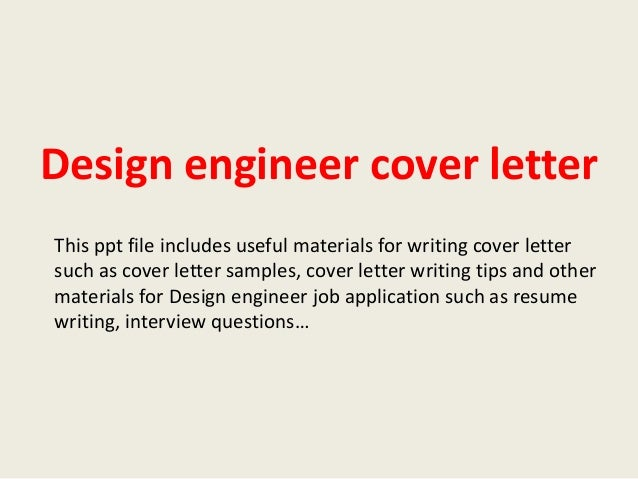 Design engineer cover letter design engineer cover letter this ppt file includes useful materials for writing cover letter such as spiritdancerdesigns Choice Image