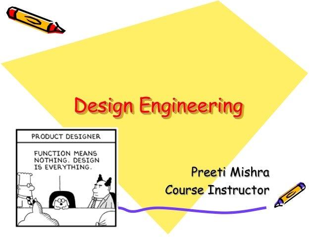 Design Engineering  Preeti Mishra  Course Instructor