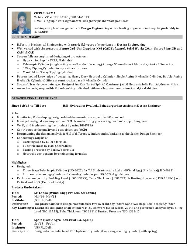 Perfect Design Engineer Resume With 5.9 Year Professional Experience 1. VIPIN  SHARMA Mobile: +91 9871350140 / 9810466833 E Mail: Eing. For Design Engineer Resume